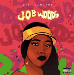 Job  Woods BY Gigi Lamayne